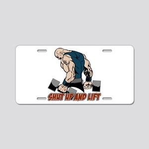 Shut Up and Lift Weightlift Aluminum License Plate