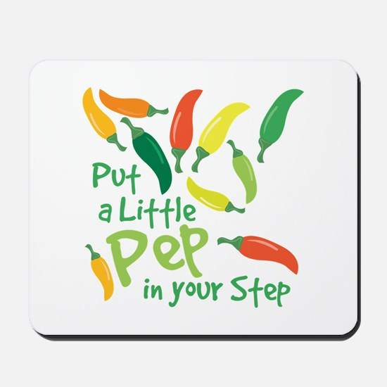 Pep In Your Step Mousepad