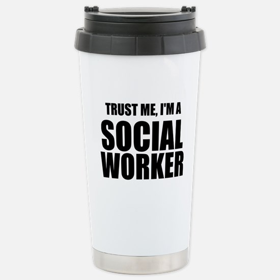 Trust Me, I'm A Social Worker Travel Mug