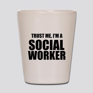 Trust Me, I'm A Social Worker Shot Glass
