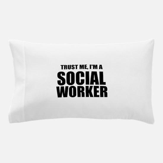 Trust Me, I'm A Social Worker Pillow Case