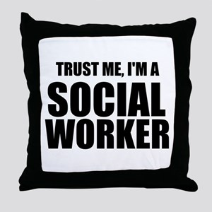 Trust Me, I'm A Social Worker Throw Pillow