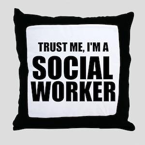 Trust Me, I'm A Social Worker Throw Pillow