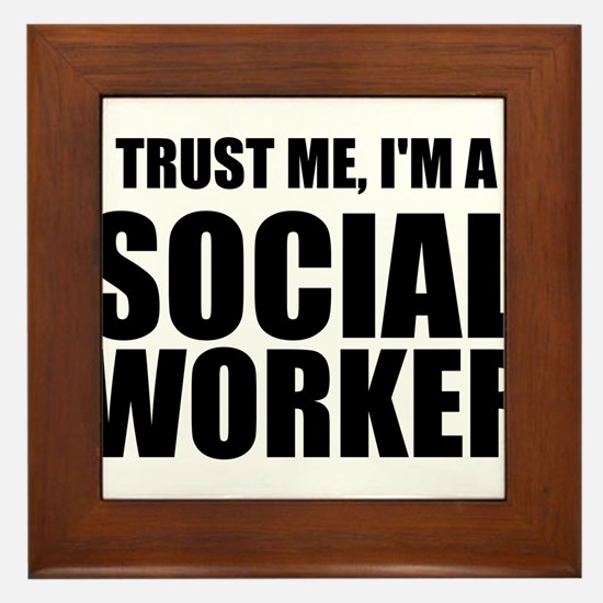 Trust Me, I'm A Social Worker Framed Tile