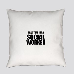 Trust Me, I'm A Social Worker Everyday Pillow