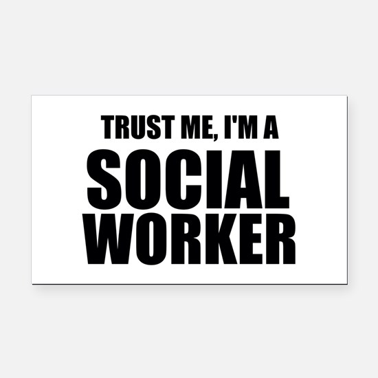 Trust Me, I'm A Social Worker Rectangle Car Magnet