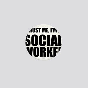 Trust Me, I'm A Social Worker Mini Button