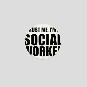 Trust Me, I'm A Social Worker Mini Button