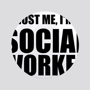 Trust Me, I'm A Social Worker Button