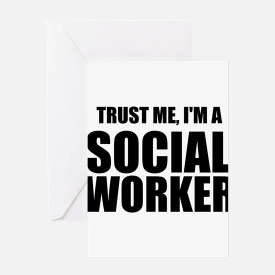Trust Me, I'm A Social Worker Greeting Cards