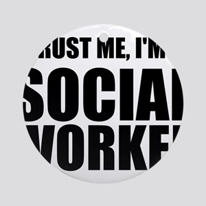 Trust Me, I'm A Social Worker Ornament (Round)