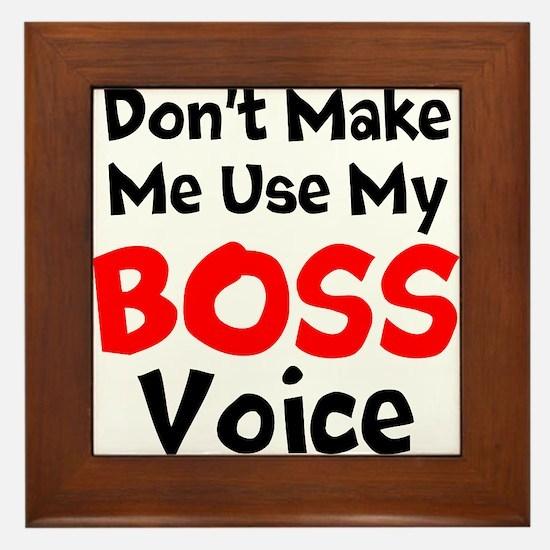 Dont Make Me Use My Boss Voice Framed Tile