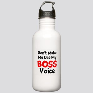 Dont Make Me Use My Boss Voice Water Bottle