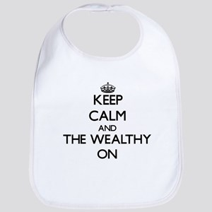 Keep Calm and The Wealthy ON Bib