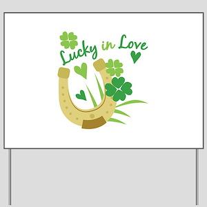 Lucky In Love Yard Sign