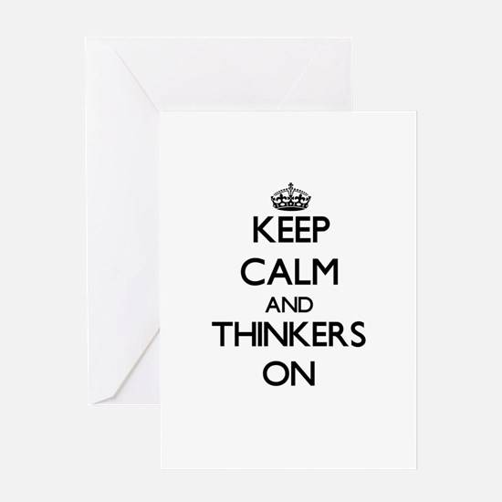 Keep Calm and Thinkers ON Greeting Cards