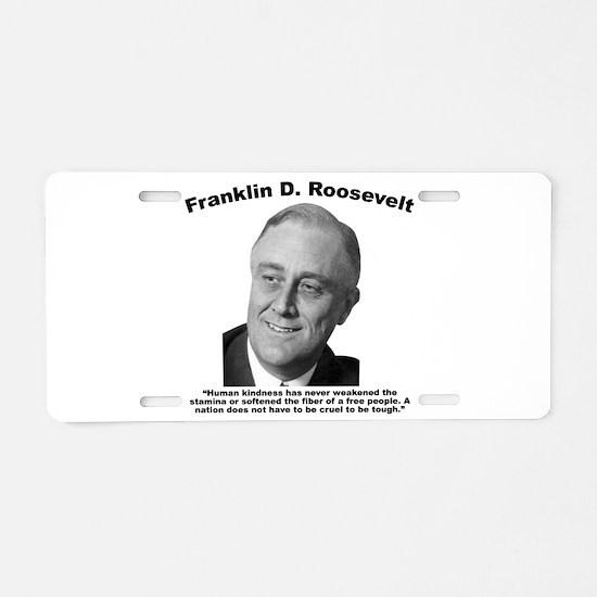 FDR: Kindness Aluminum License Plate