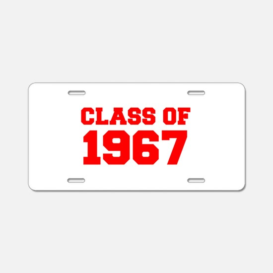 CLASS OF 1967-Fre red 300 Aluminum License Plate