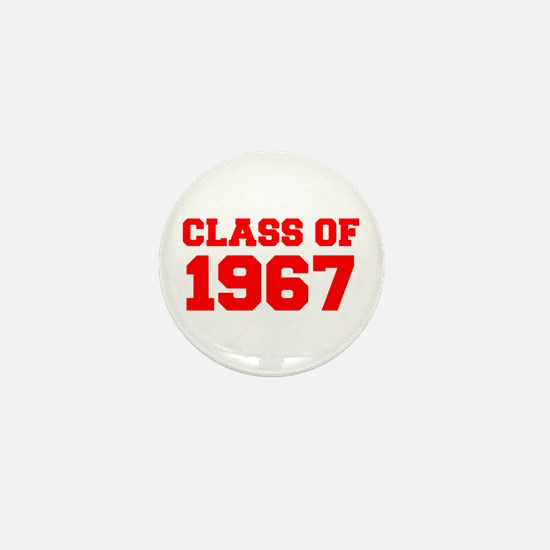 CLASS OF 1967-Fre red 300 Mini Button