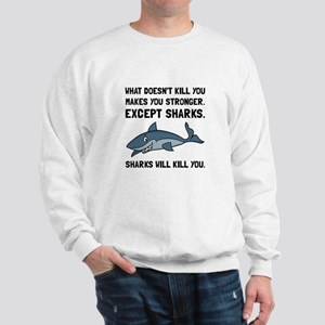 Sharks Will Kill You Sweatshirt