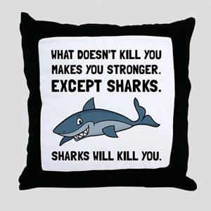Sharks Will Kill You Throw Pillow