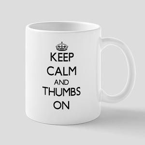 Keep Calm and Thumbs ON Mugs