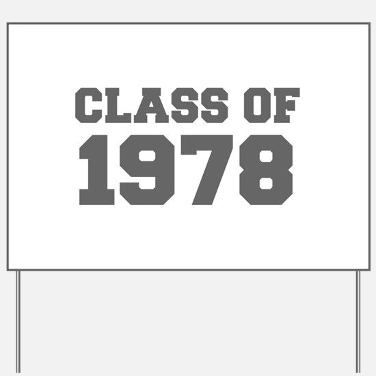 CLASS OF 1978-Fre gray 300 Yard Sign