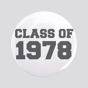 CLASS OF 1978-Fre gray 300 Button