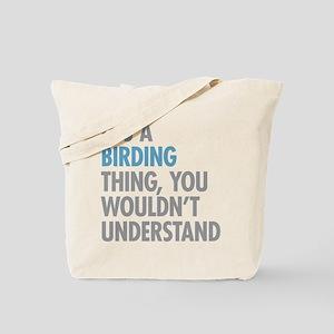 Birding Thing Tote Bag