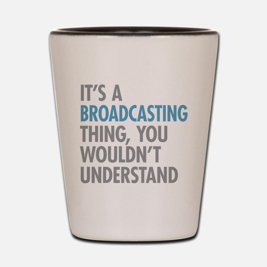 Broadcasting Shot Glass