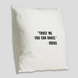 Vodka Dance Burlap Throw Pillow