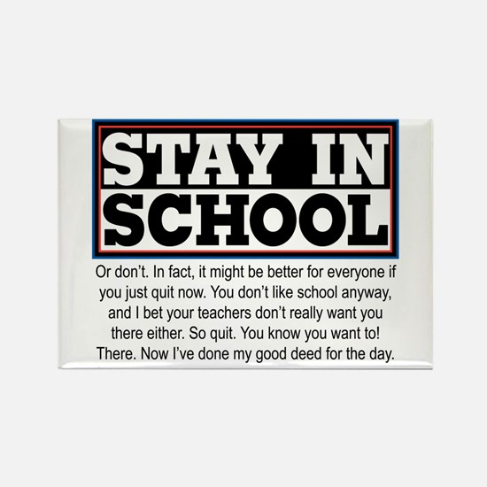 Don't Stay in School Rectangle Magnet