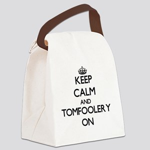 Keep Calm and Tomfoolery ON Canvas Lunch Bag