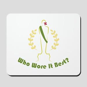 Wore It Best Mousepad