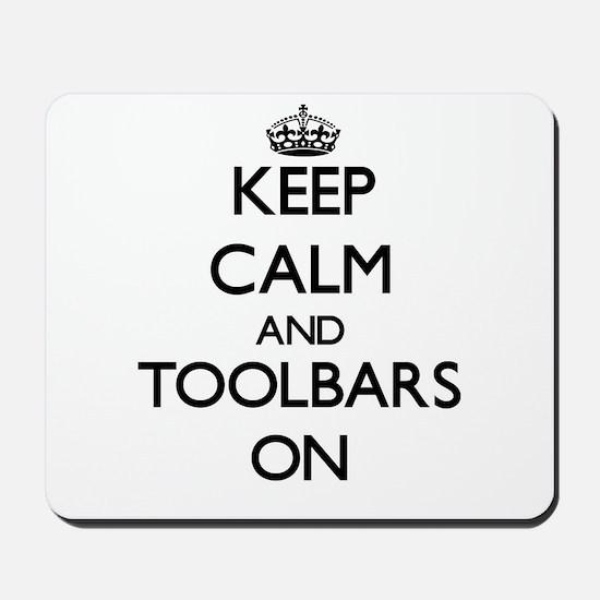 Keep Calm and Toolbars ON Mousepad