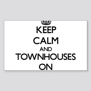 Keep Calm and Townhouses ON Sticker