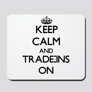 Keep Calm and Trade-Ins ON Mousepad