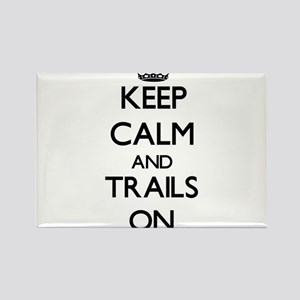 Keep Calm and Trails ON Magnets