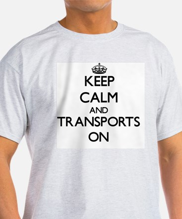 Keep Calm and Transports ON T-Shirt