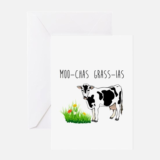Moo-Chas Grass-ias Greeting Cards