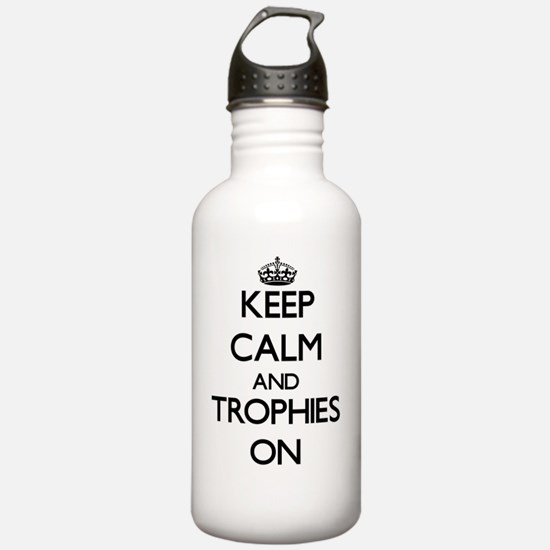 Keep Calm and Trophies Water Bottle