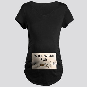 WILL WORK FOR COOKIES Maternity Dark T-Shirt