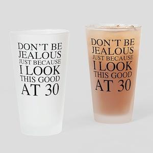 30th Birthday Jealous Drinking Glass