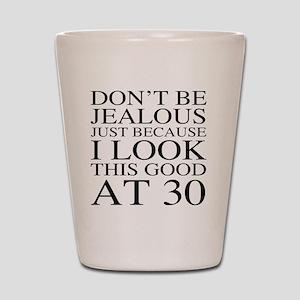30th Birthday Jealous Shot Glass