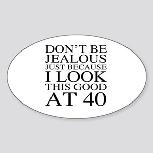 40th Birthday Jealous Sticker (Oval)