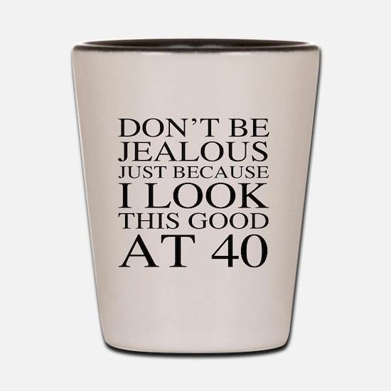 40th Birthday Jealous Shot Glass
