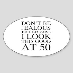 50th Birthday Jealous Sticker (Oval)