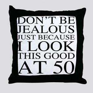 50th Birthday Jealous Throw Pillow