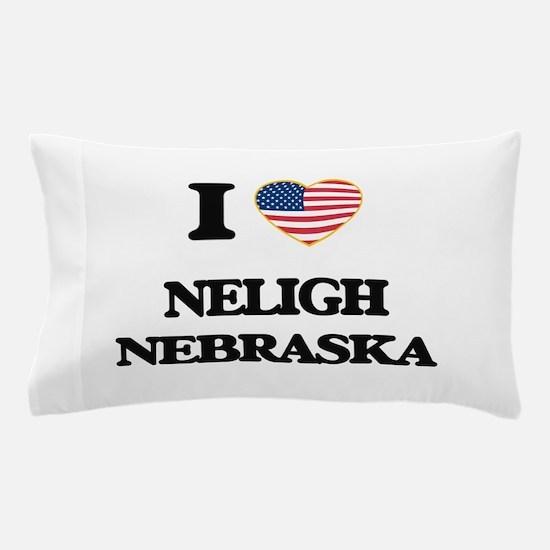 I love Neligh Nebraska Pillow Case