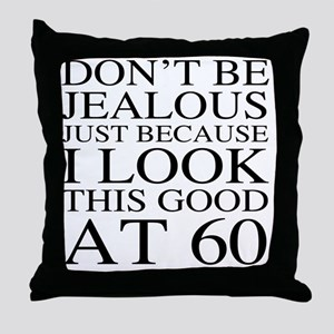 60th Birthday Jealous Throw Pillow